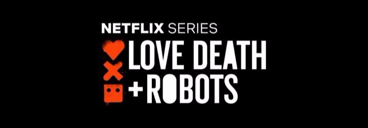 爱,死亡和机器人/Love, Death and Robot